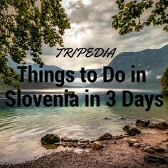 Things to do in Slovenia for three days