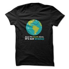The Pi Day 2016 Keep The Earth Clean Its not Uranus T-Shirts, Hoodies, Sweatshirts, Tee Shirts (19$ ==► Shopping Now!)