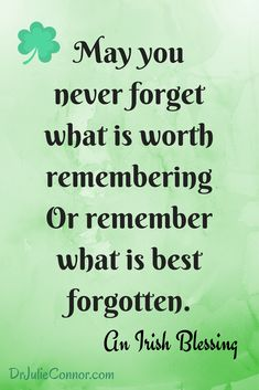 May you never forget what is worth remembering Or remember what is best forgotten. - Irish blessing The BEST Irish Toasts & Blessings Great Quotes, Quotes To Live By, Me Quotes, Motivational Quotes, Inspirational Quotes, The Words, Cool Words, Irish Toasts, Irish Proverbs