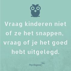 Parenting For Dummies, Kids And Parenting, School Quotes, Teacher Quotes, Words Quotes, Life Quotes, Coaching, Dutch Quotes, Kindness Quotes