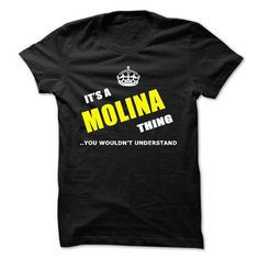 Its a MOLINA thing You  wouldnt understand  - #workout tee #college hoodie. TRY => https://www.sunfrog.com/Names/Its-a-MOLINA-thing-You-wouldnt-understand--21863702-Guys.html?68278