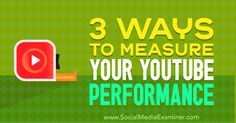3 Ways to Measure Your YouTube Performance https://www.socialmediaexaminer.com/measure-youtube-performance?utm_source=rss&utm_medium=Friendly Connect&utm_campaign=RSS @smexaminer
