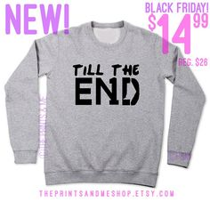 Till The End  One Direction Shirt  by ThePrintsandMeShop on Etsy