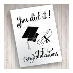 Graduation card/ Congratulations graduate/ you did it/ downloadable card/ printable card/ cap and diploma/ 2018 graduation