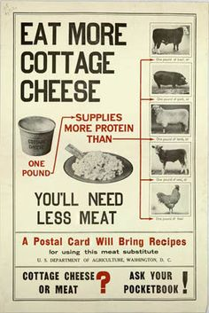 Eat More Cottage Cheese In the age of meat and potatoes, encouraging Americans to eat more cottage cheese was a tough sell. But the military needed the meat and cottage cheese was cheaper both in money and ration coupons. Vintage Advertisements, Vintage Ads, Vintage Images, Vintage Posters, Vintage Food, Retro Recipes, Vintage Recipes, Fromage Cheese, Victory Garden