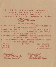 Here's the menu from Thanksgiving Day, 1944 at the Fleet Service Schools in Norfolk. The menu is a part of the collection at the Naval History and Heritage Command. Giblet Gravy, Fresh Ham, Thousand Island Dressing, Candied Sweet Potatoes, Baked Asparagus, Thousand Islands, Cranberry Sauce, Happy Thanksgiving, Wwii