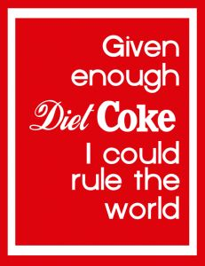 I really believed when they announced diet coke the leading soft drink in sales that is was due to my friend Sharon who builds walls in her house with cases of them!