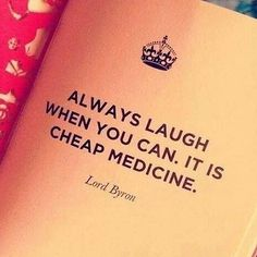 Lord Byron got preventative medicine and the power of laughter way back.