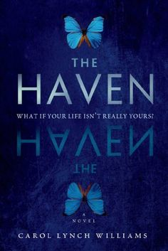 [New/Final Cover] The Haven by Carol Lynch Williams | Publisher: St. Martin's Griffin | Publication Date: March 4, 2014 | www.carollynchwilliams.com | #YA #dystopian