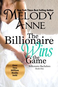 The Billionaire Wins the Game - Melody Anne This was a super good book.  If you need something this is it!