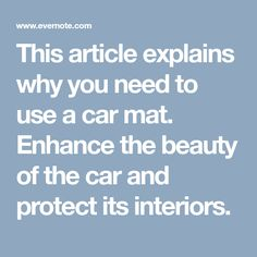 This article explains why you need to use a car mat. Enhance the beauty of the car and protect its interiors. Car Mats, Explain Why, Interiors, Business, Beauty, Decoration Home, Store, Decor, Business Illustration