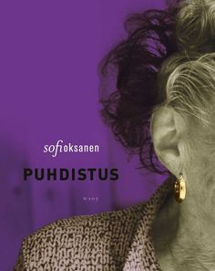 Puhdistus (Purge) by Sofi Oksanen I Love Books, Good Books, Books To Read, My Books, Non Fiction Genres, Dolphin Facts, Latest Books, Inspirational Books, Book Title