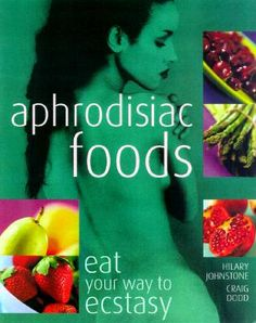 Aphrodisiac Foods  by Craig Dodd, Carlton Books, Hilary Johnstone  including information and reviews.  Find new and used Aphrodisiac Foods on BetterWorldBooks.com.