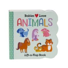Babies+Love+Animals+Lift-A-Flap+Book+by+Cottage+Door+Press
