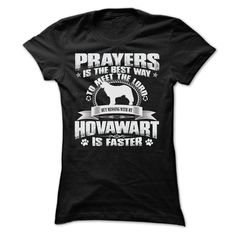 BUT MESSING MY HOVAWART IS FASTER TSHIRTS