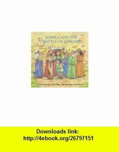 Joshua  the Battle of Jericho (Little Bible Treasures) (9780689809231) Kate Davies, David Pace , ISBN-10: 0689809239  , ISBN-13: 978-0689809231 ,  , tutorials , pdf , ebook , torrent , downloads , rapidshare , filesonic , hotfile , megaupload , fileserve