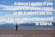 Its usually the father away from all that stuff the closer I feel. It Doesnt Matter, Chin Up, The Cell, Photo Backgrounds, Wifi, Connection, Finding Yourself, Inspirational Quotes, Passion