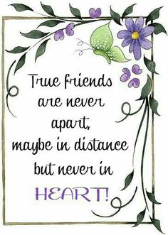 "♡ ""True Friends are never apart, maybe in distance but never in HEART! Special Friend Quotes, Friend Poems, Best Friend Quotes, Best Friendship, Friend Friendship, Friendship Quotes, Broken Friendship, Faith Quotes, Life Quotes"