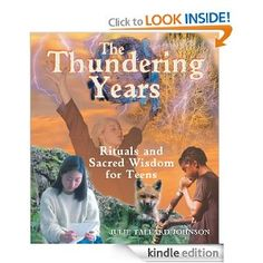 The Thundering Years: Rituals and Sacred Wisdom for Teens, by Julie Tallard Johnson