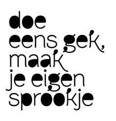 Inspiring Quotes About Life : Doe eens gek! - Hall Of Quotes The Words, More Than Words, Cool Words, Happy Quotes, Best Quotes, Funny Quotes, Inspiring Quotes About Life, Inspirational Quotes, Dutch Words