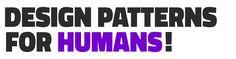 Design Patterns For Humans