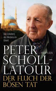 Der Fluch der bösen Tat von Peter Scholl-Latour