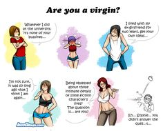 Are you a virgien?
