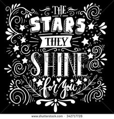 Stars they shine for you. Quote. Hand drawn vintage illustration with hand…
