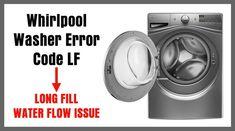 Whirlpool Washer Error Code LF – LONG FILL – WATER FLOW ISSUE