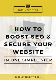 How to boost SEO and secure your website in one simple step | CodeLoveCreative.com