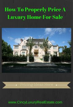 How To Price A Luxury Home http://cincyluxuryrealestate.com/properly-price-luxury-home-sale/ #RealEstate #MortgageUpdated via @paulsian