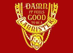 Damn It Feels Good To Be A Lannister T-Shirt | SnorgTees