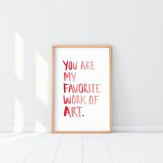 Your Are My Favorite Work Of Art Print, Love quote Poster, Valentine's day Wall Art, Frank Sinatra quote Art, favorite art watercolor poster You Are My Favorite, My Favorite Things, Frank Sinatra Quotes, Art Quotes, Love Quotes, Modern Art Styles, Art Watercolor, Love Wall Art, Digital Print