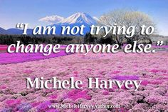Are you ready to change your life? If so, my book can help support you in creating new habits that can change how your life unfolds. If you're ready for vital personal grwoth change in 30 days or less, go to @MicheleHarveyAuthor.com