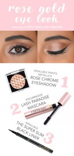 How to get a rose gold eye makeup look featuring new L'Oreal Lash Paradise mascara. apply Infallible Paints Metallic eye shadow in Rose Chrome all over lid & inner corners. apply Lash Paradise mascara to top and bottom lashes. create a wing on to Gold Eye Makeup, Eye Makeup Tips, Beauty Makeup, Hair Makeup, Makeup Ideas, Makeup Geek, Makeup Tutorials, Makeup Trends, Makeup Products