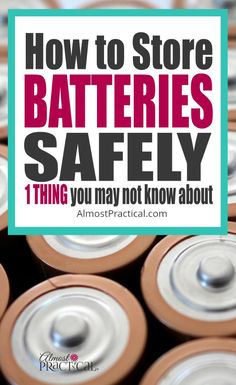Tips for how to store batteries safely. Household hacks and storage ideas.  via @AlmostPractical