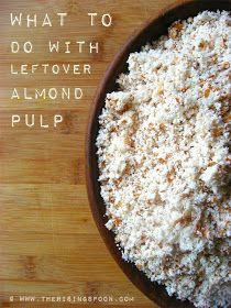 What To Do With Leftover Almond Pulp | www.therisingspoon.com