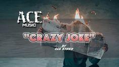 Ace Eshed -  Crazy Joke    lyrics   ace music