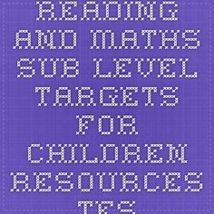 reading and maths sub level targets for children - Resources - TES