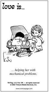 love is... helping her with mechanical problems...