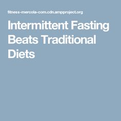 Intermittent Fasting Beats Traditional Diets