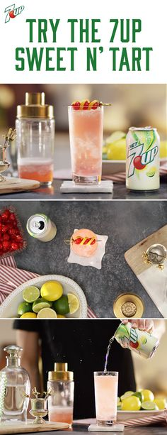 7UP Sweet N Tart: Layer the flavors of sweet, sour, and citrus together for this sweet and tart cocktail that's also easy to mix up. Must be 21+ Please drink responsibly. Age Verification Required.