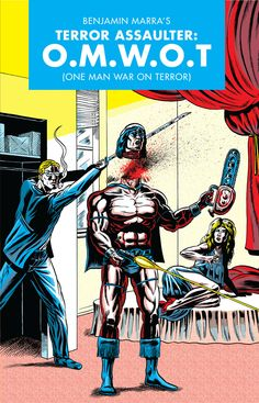 """In Benjamin Marra's Twitter bio he calls himself as a """"Comic book writer, artist, publisher, sonuvabitch, the Future of Comics History."""" With the release of his first Fantagraphics book, One Man War On Terror, those descriptions are all proven accurate."""