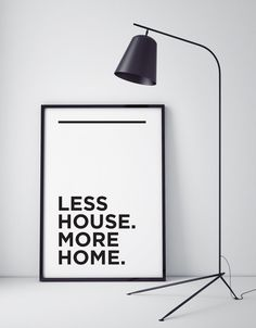 Minimalist Print : Less House More Home! The perfect home decor addition for your tiny house.