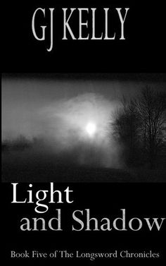 Light and Shadow (The Longsword Chronicles, #5)