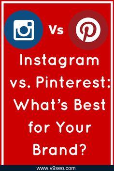 Instagram vs. Pinterest: What's Best for Your Brand?   #pinterestmarketing #socialmediamarketing