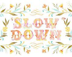 Katie Daisy_Slow down