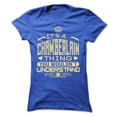 IT IS CHAMBERLAIN THING AWESOME SHIRT - #shirt for teens #hoodie outfit. LOWEST SHIPPING => https://www.sunfrog.com/LifeStyle/-IT-IS-CHAMBERLAIN-THING-AWESOME-SHIRT-Ladies.html?id=60505