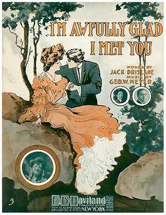 """I'm Awfully Glad I Met You"" Vintage sheet music cover. Old Sheet Music, Vintage Sheet Music, Music Sheets, Song Sheet, Vintage Signs, Vintage Posters, Vintage Art, Vintage Graphic, Art Nouveau"