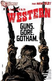 ALL-STAR WESTERN (Series Began (JONAH HEX) (DC NEW Issue comics in Fine condition. Published by DC Comics. Westerns, Jonah Hex, Comic Art, Comic Books, Jordi Bernet, Western Comics, Western Art, War Comics, New 52